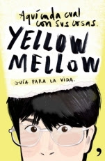 Aquí cada cual con sus cosas. Guía para la vida Yellow Mellow