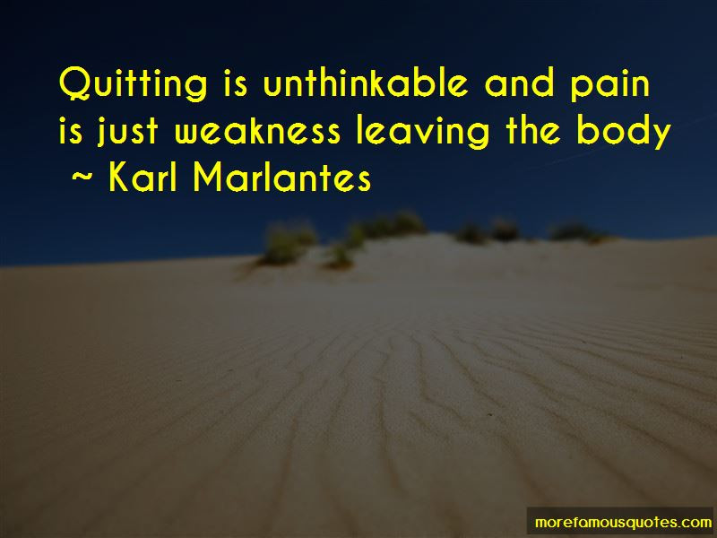Pain Is Just Weakness Leaving The Body Quotes Top 5 Quotes About
