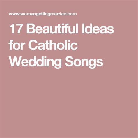 17 Beautiful Ideas for Catholic Wedding Songs   Wedding
