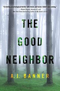 The Good Neighbor A. J. Banner