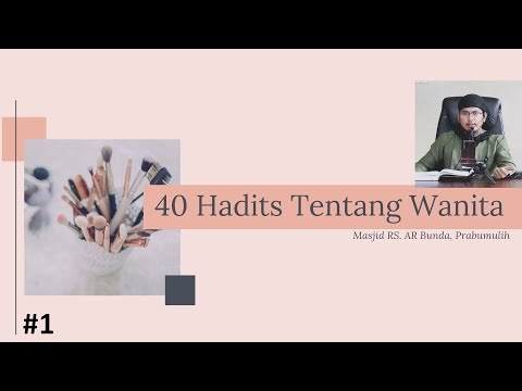 40 Hadits Tentang Wanita #1 || Ust. Abdurrahman Al-Amiry | Kajian Al-Amiry