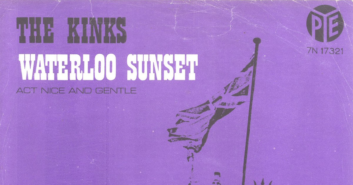 Revolution Rock: Waterloo Sunset...The Story of the Kinks Part One ...