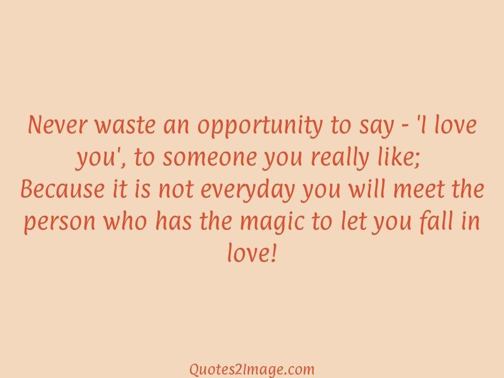 Never waste an opportunity to say