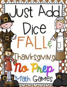 http://www.teacherspayteachers.com/Product/Just-Add-Dice-Thanksgiving-Fall-Math-Games-Print-and-Go-1537611