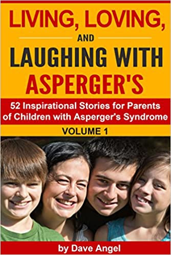 Living, Loving and Laughing with Asperger's (Volume 1)