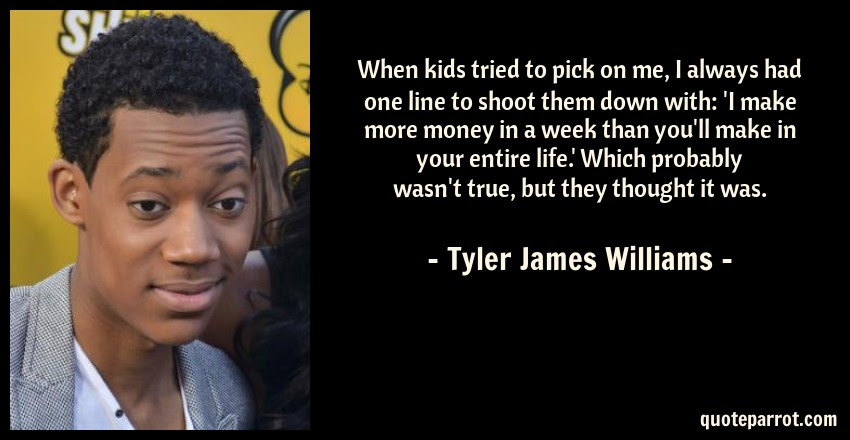 When Kids Tried To Pick On Me I Always Had One Line To By Tyler