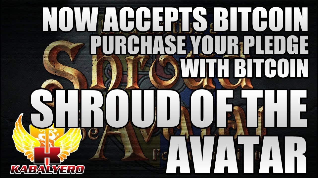 Shroud Of The Avatar, Now Accepts Bitcoin