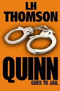 Quinn Goes To Jail by L. H. Thomson