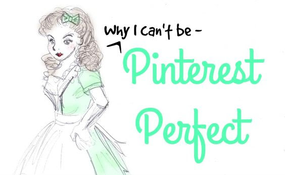 Why I Can't Be Pinterest Perfect