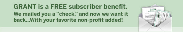 GRANT is a FREE subscriber benefit. We mailed you a