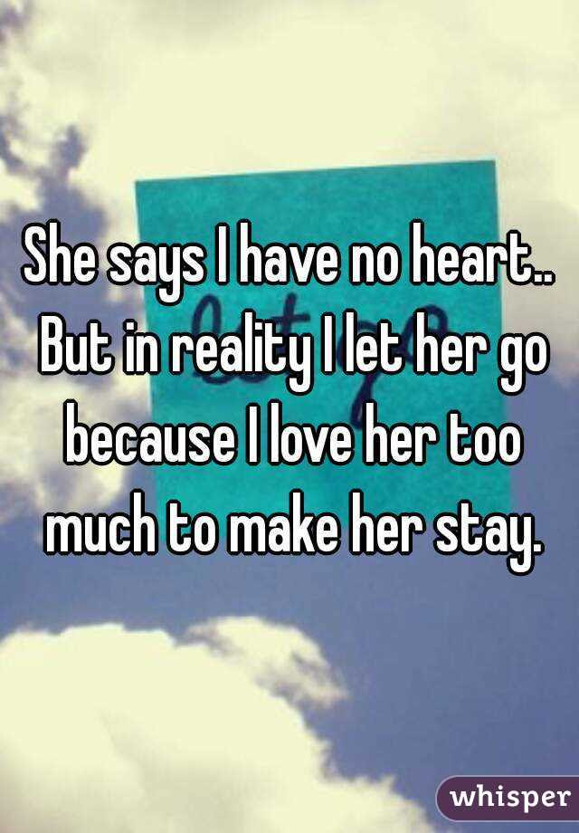 She Says I Have No Heart But In Reality I Let Her Go Because I Love