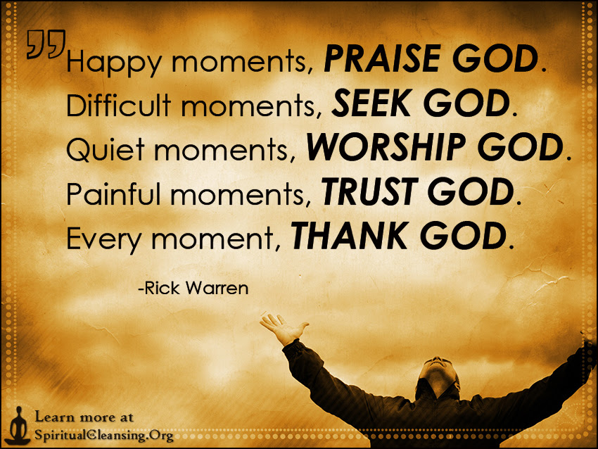 Happy Moments Praise God Difficult Moments Seek God Quiet Moments