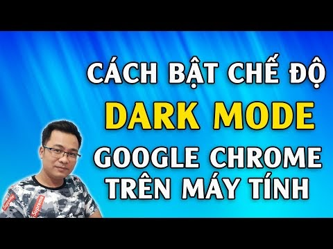 Cách bật chế độ Dark Mode của Google Chrome trên máy tính