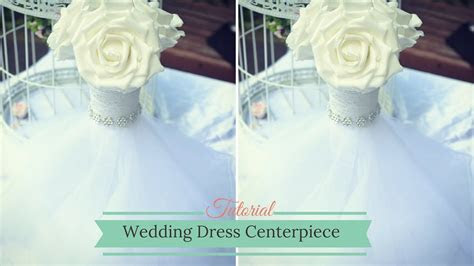 Wedding Dress Centerpiece: How to Create Your own Wedding
