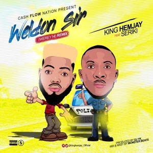 Download Music Mp3:- King Hemjay Ft Seriki – Weldon Sir (Werey Ni) Remix