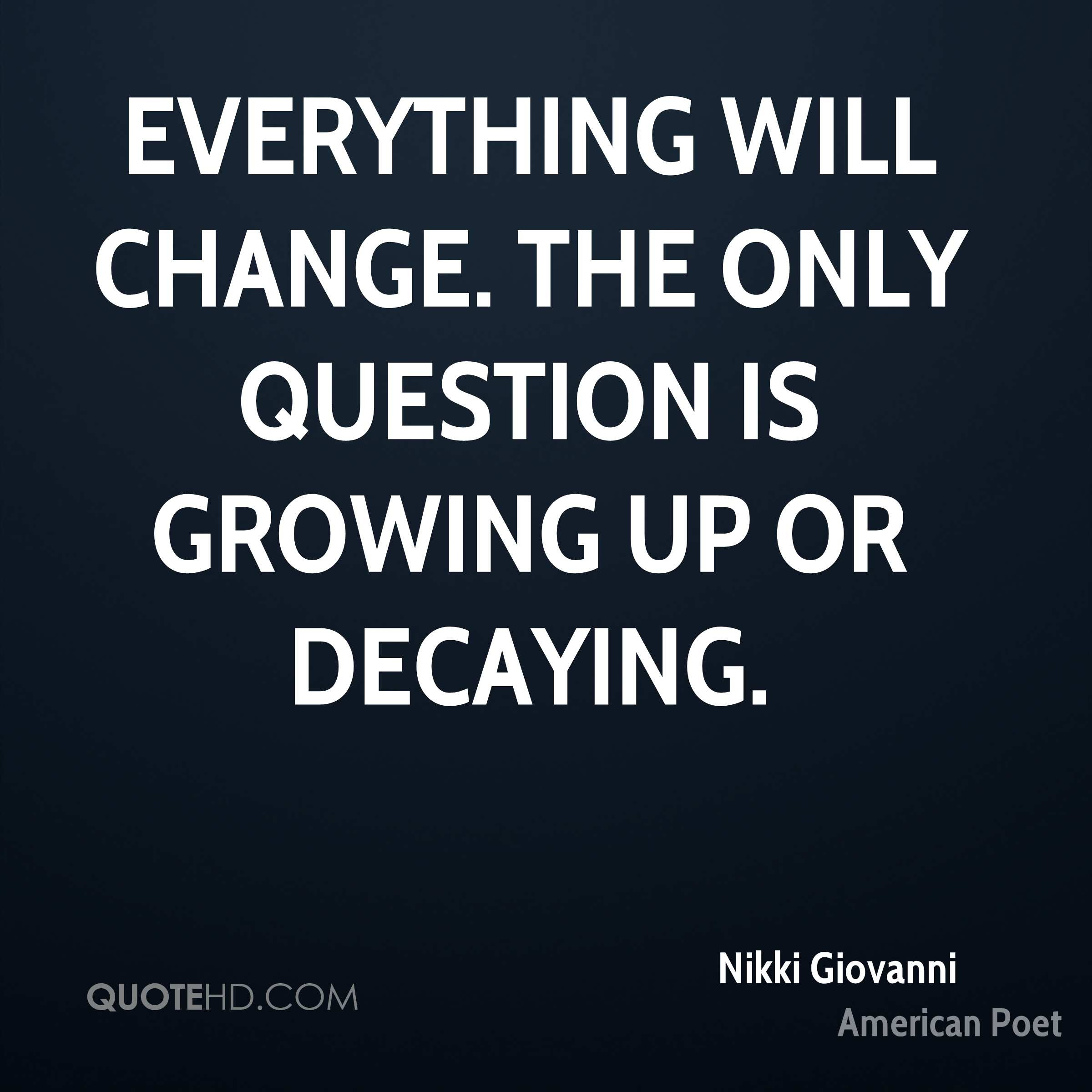 Nikki Giovanni Change Quotes Quotehd