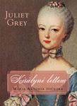 Juliet Grey: Királyné lettem