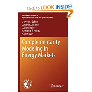 Complementarity Modeling in Energy Markets (International Series in Operations Research & Management Science)