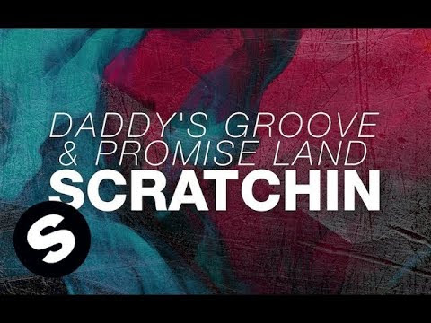 Daddy's Groove & Promise Land - Scratchin