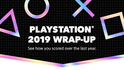 PlayStation 2019 Wrap-Up Looks back at Your 2019 Gaming Year