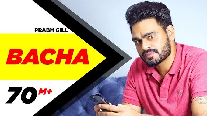 Bacha Song Lyrics | Punjabi Song|B Parak