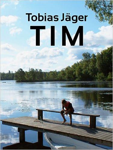 http://www.amazon.de/Tim-Tim-Reihe-1-Tobias-J%C3%A4ger-ebook/dp/B006CHB90K/ref=sr_1_1?s=books&ie=UTF8&qid=1451650403&sr=1-1&keywords=tim+tobias+j%C3%A4ger