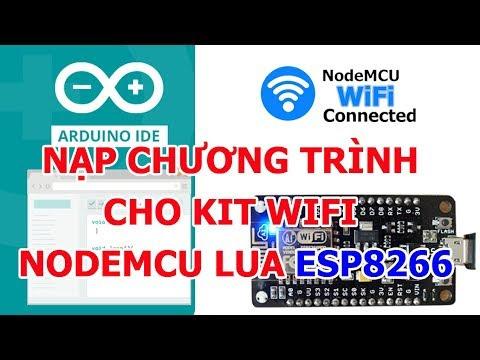 Hướng dẫn nạp chương trình cho Kit Wifi NodeMCU Lua ESP8266 V3 CH340 - Cách cài đặt Arduino IDE
