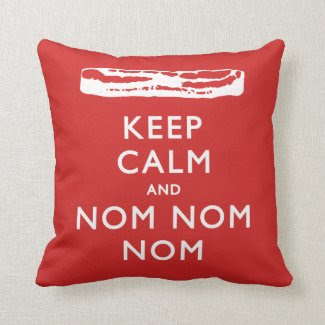 Keep Calm and Nom Nom Nom (Bacon)