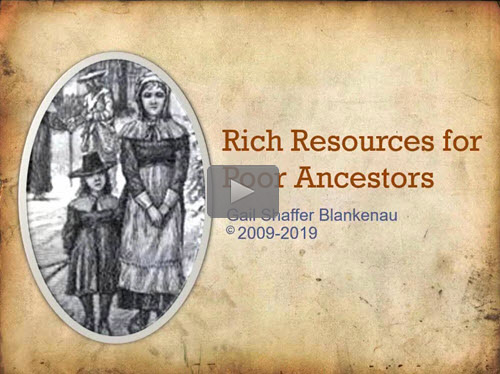 "New ""Member Friday"" Webinar - Rich Resources for Poor Ancestors by Gail Blankenau"