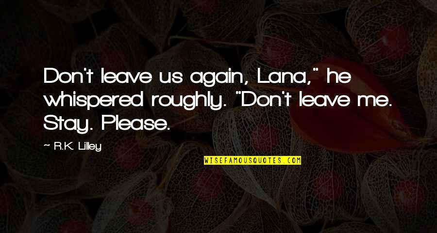 Please Dont Leave Me Again Quotes Top 3 Famous Quotes About Please