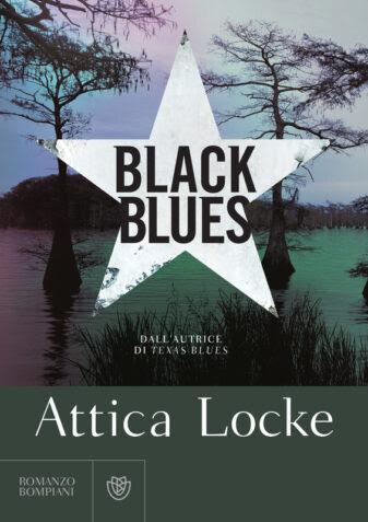 Black Blues, Attica Locke, Bompiani