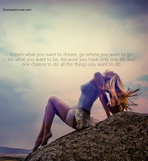 Quotes On Life Do What You Want To Do Quotespicturescom