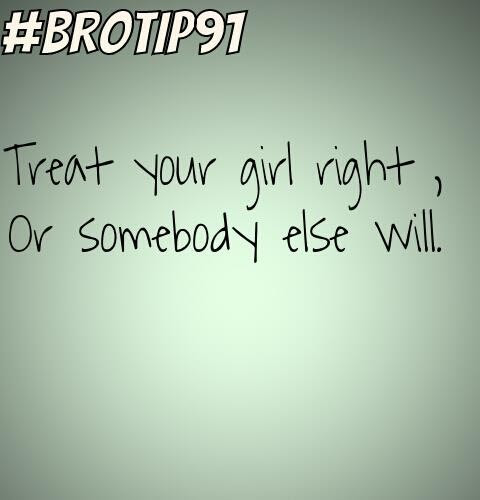 Treat Your Girl Right Quote Quote Number 692169 Picture Quotes