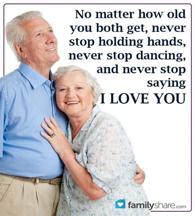 No Matter How Old You Both Get Never Stop Holding Hands Never Stop