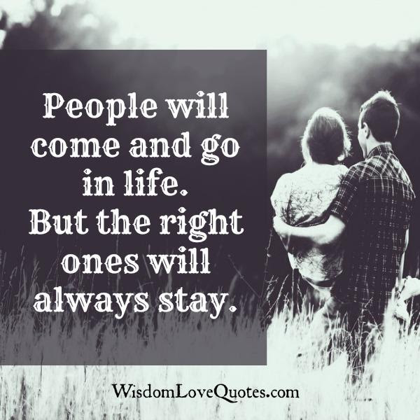 People Will Come Go In Life Wisdom Love Quotes