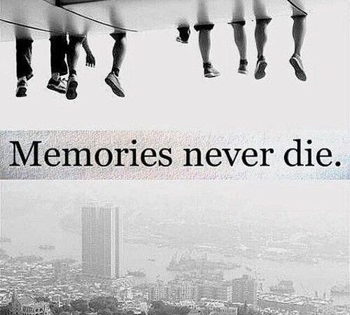 Memories Never Die Pictures Photos And Images For Facebook Tumblr