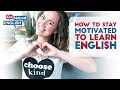 How to Stay Motivated to Learn English