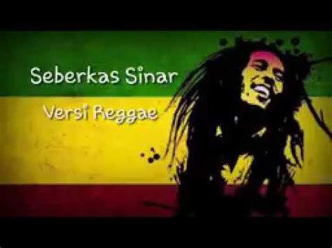 seberkas sinar versi reggae ska youtube