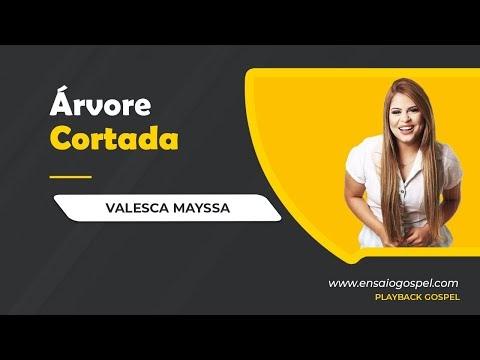 VALESCA MAYSSA - ARVORE CORTADA PLAYBACK E LETRA