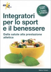 Integratori per lo Sport e il Benessere - libro