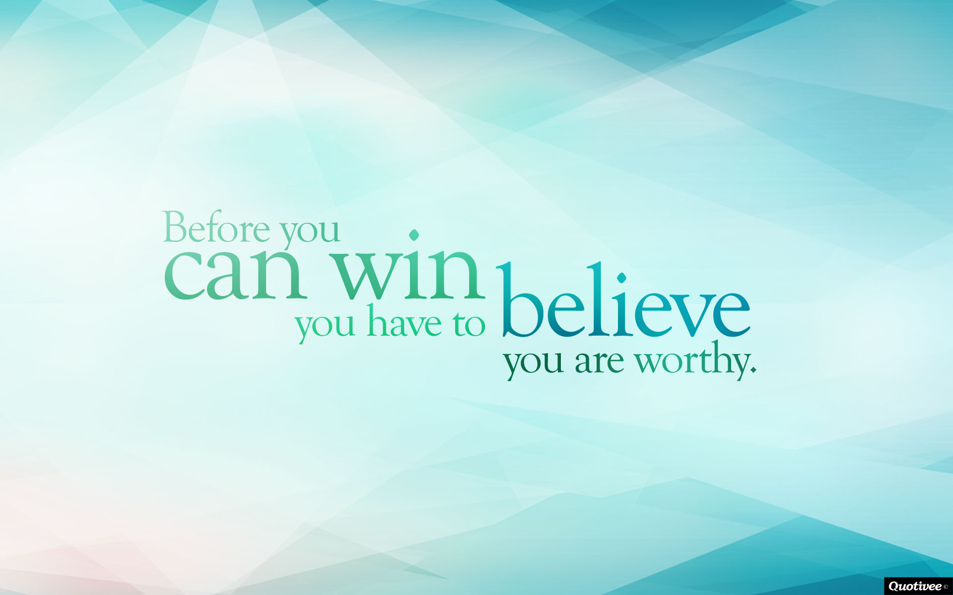 Before You Can Win Inspirational Quotes Quotivee