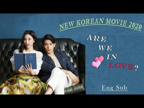 NEW KOREAN MOVIE – 'ARE WE IN LOVE' ENG SUB 2020
