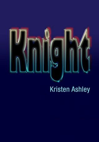 Knight (Unfinished Hero, #1)