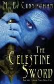 The Celestine Sword: The Into The Terratir Saga, Book Two
