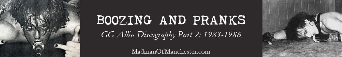 Boozing & Pranks: GG Allin Discography 1983-1986