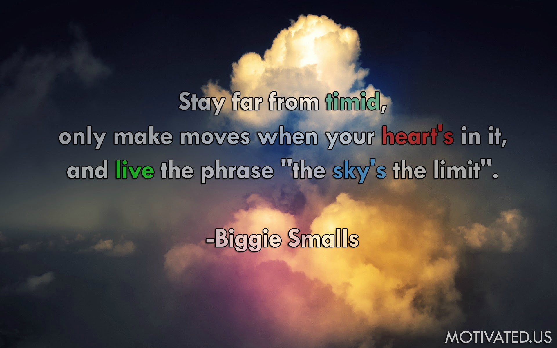Stay Far From Timid Only Make Moves When Your Heart Is In It