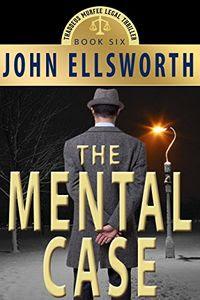 The Mental Case by John Ellsworth
