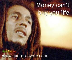 Bob Marley Money Cant Buy You Life
