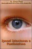 Ipnosi Istantanea e Fascinazione