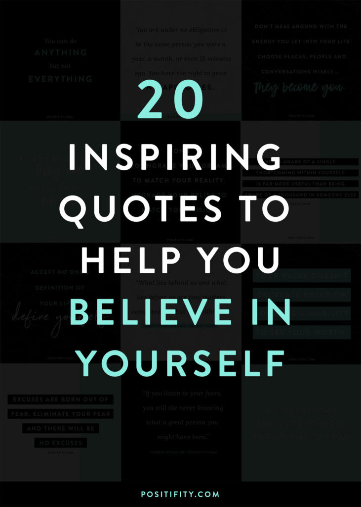 20 Inspiring Quotes To Help You Believe In Yourself Positifity